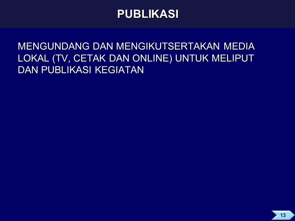 PUBLIKASI MENGUNDANG DAN MENGIKUTSERTAKAN MEDIA LOKAL (TV, CETAK DAN ONLINE) UNTUK MELIPUT DAN PUBLIKASI KEGIATAN