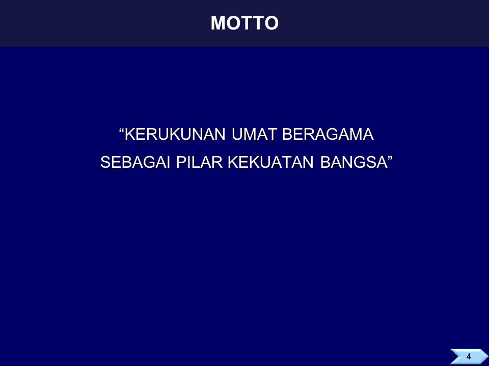 """KERUKUNAN UMAT BERAGAMA SEBAGAI PILAR KEKUATAN BANGSA"" MOTTO"