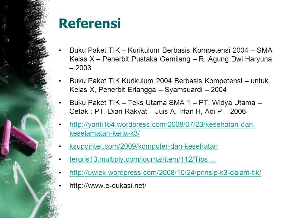 Referensi Buku Paket TIK – Kurikulum Berbasis Kompetensi 2004 – SMA Kelas X – Penerbit Pustaka Gemilang – R. Agung Dwi Haryuna – 2003 Buku Paket TIK K
