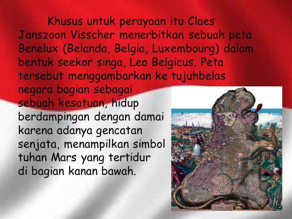 Khusus untuk perayaan itu Claes Janszoon Visscher menerbitkan sebuah peta Benelux (Belanda, Belgia, Luxembourg) dalam bentuk seekor singa, Leo Belgicu