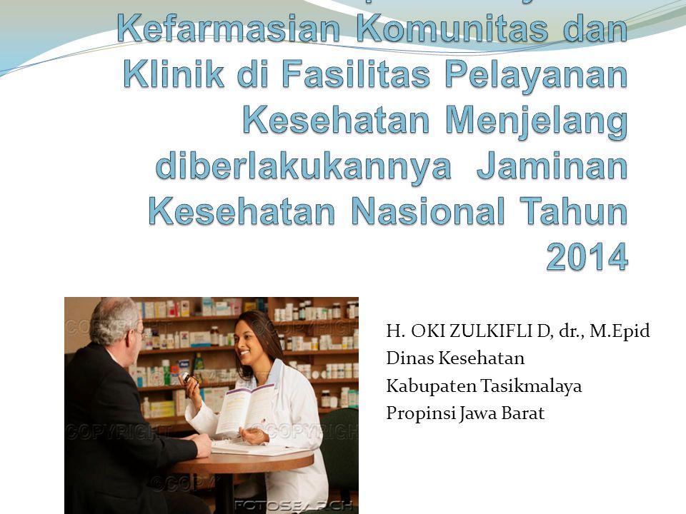 H. OKI ZULKIFLI D, dr., M.Epid Dinas Kesehatan Kabupaten Tasikmalaya Propinsi Jawa Barat