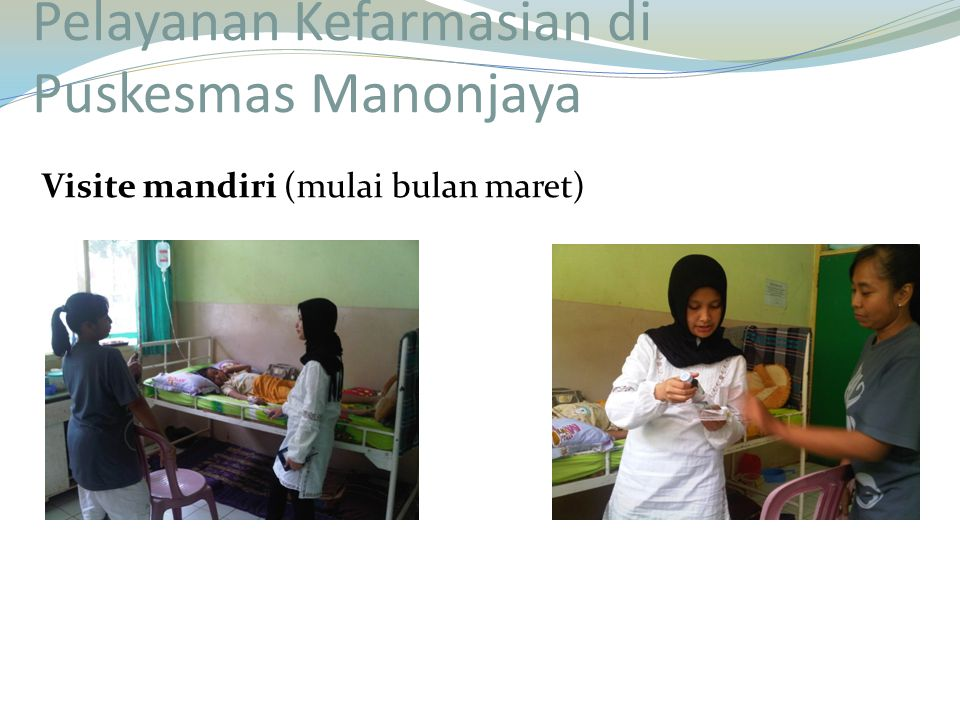 Pelayanan Kefarmasian di Puskesmas Manonjaya Visite mandiri (mulai bulan maret)