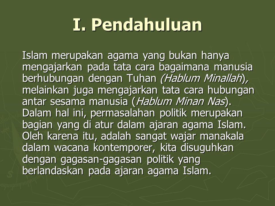 I. Pendahuluan Islam merupakan agama yang bukan hanya mengajarkan pada tata cara bagaimana manusia berhubungan dengan Tuhan (Hablum Minallah), melaink