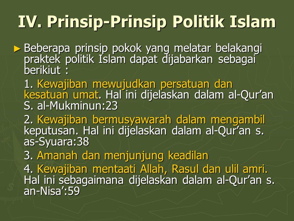IV. Prinsip-Prinsip Politik Islam ► Beberapa prinsip pokok yang melatar belakangi praktek politik Islam dapat dijabarkan sebagai berikiut : 1. Kewajib