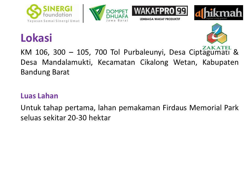 Lokasi KM 106, 300 – 105, 700 Tol Purbaleunyi, Desa Ciptagumati & Desa Mandalamukti, Kecamatan Cikalong Wetan, Kabupaten Bandung Barat Luas Lahan Untuk tahap pertama, lahan pemakaman Firdaus Memorial Park seluas sekitar 20-30 hektar