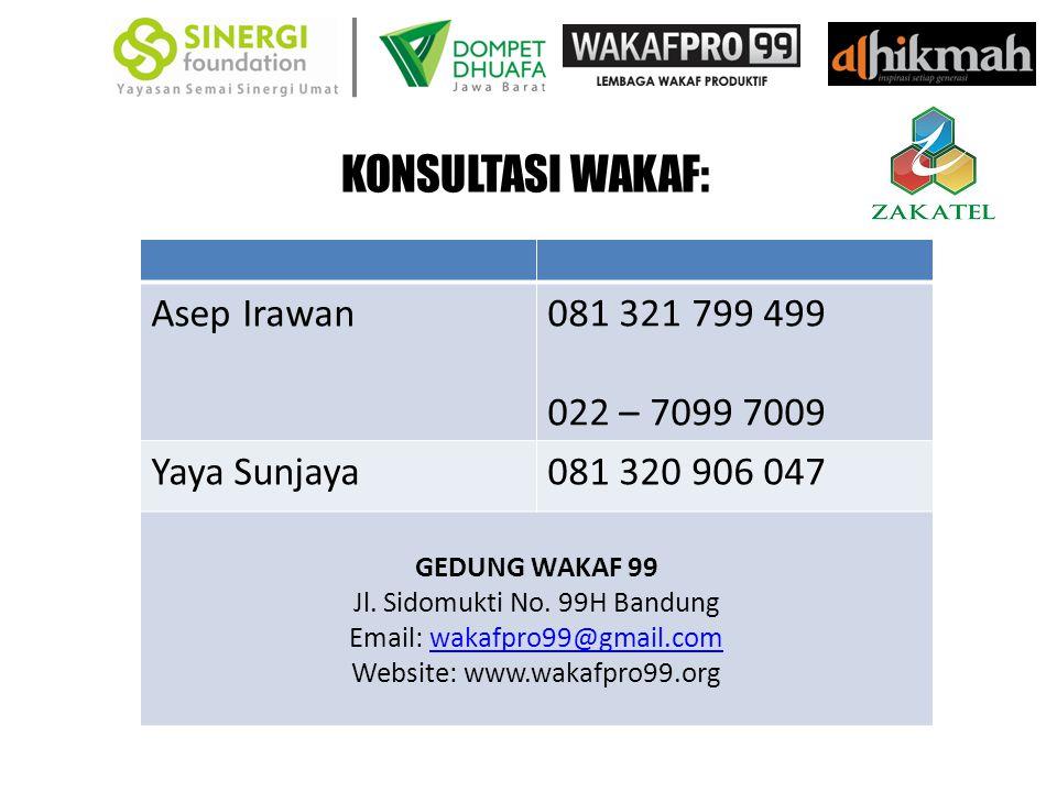 KONSULTASI WAKAF: Asep Irawan081 321 799 499 022 – 7099 7009 Yaya Sunjaya081 320 906 047 GEDUNG WAKAF 99 Jl.