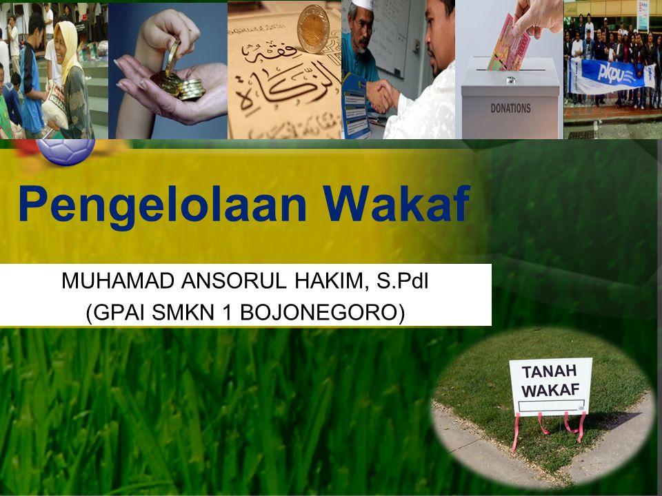 Pengelolaan Wakaf MUHAMAD ANSORUL HAKIM, S.PdI (GPAI SMKN 1 BOJONEGORO)