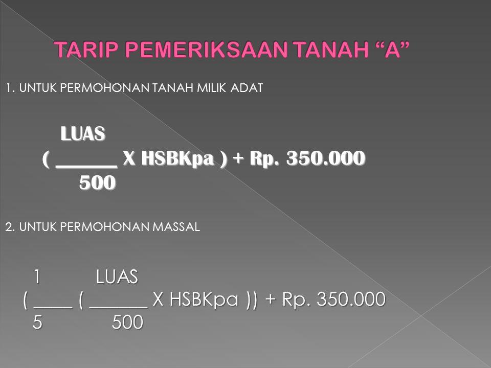LUAS LUAS ( ______ X HSBKpa ) + Rp.350.000 ( ______ X HSBKpa ) + Rp.