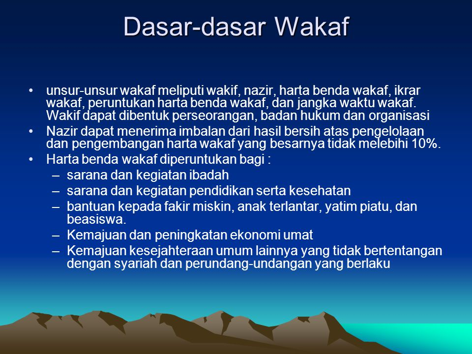 Dasar-dasar Wakaf unsur-unsur wakaf meliputi wakif, nazir, harta benda wakaf, ikrar wakaf, peruntukan harta benda wakaf, dan jangka waktu wakaf. Wakif