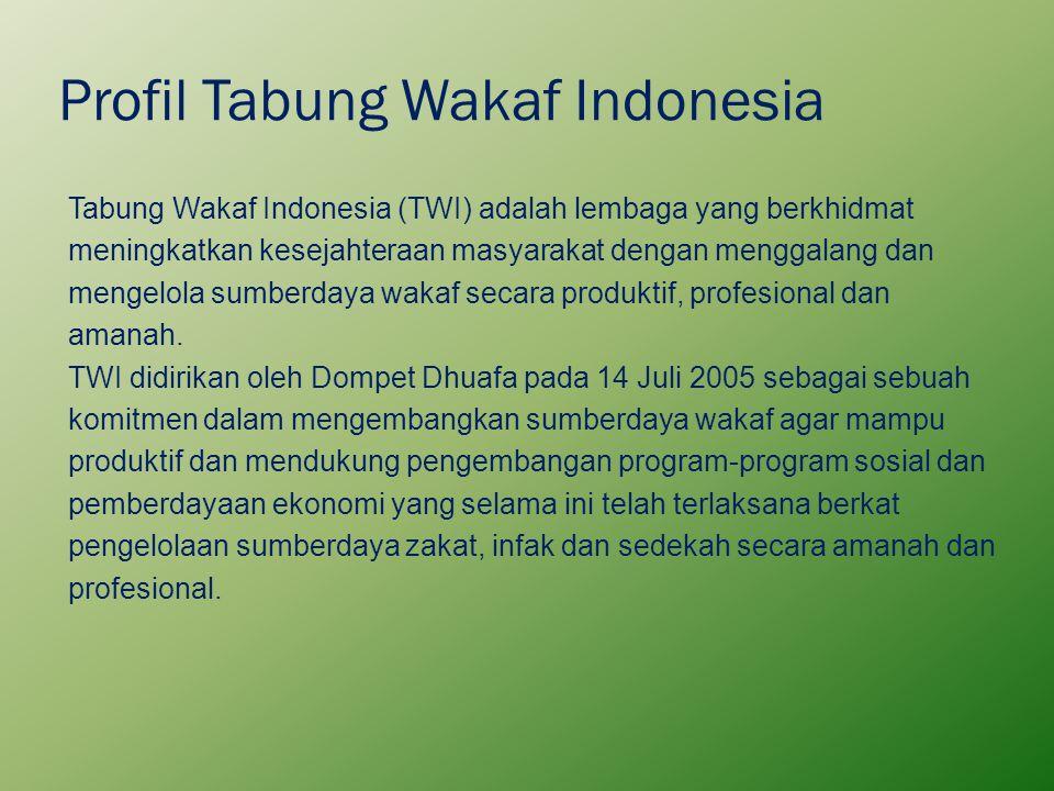 Profil Tabung Wakaf Indonesia Tabung Wakaf Indonesia (TWI) adalah lembaga yang berkhidmat meningkatkan kesejahteraan masyarakat dengan menggalang dan