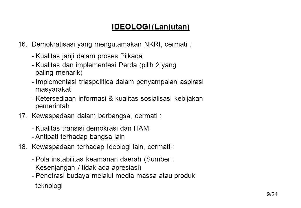 16. Demokratisasi yang mengutamakan NKRI, cermati : - Kualitas janji dalam proses Pilkada - Kualitas dan implementasi Perda (pilih 2 yang paling menar