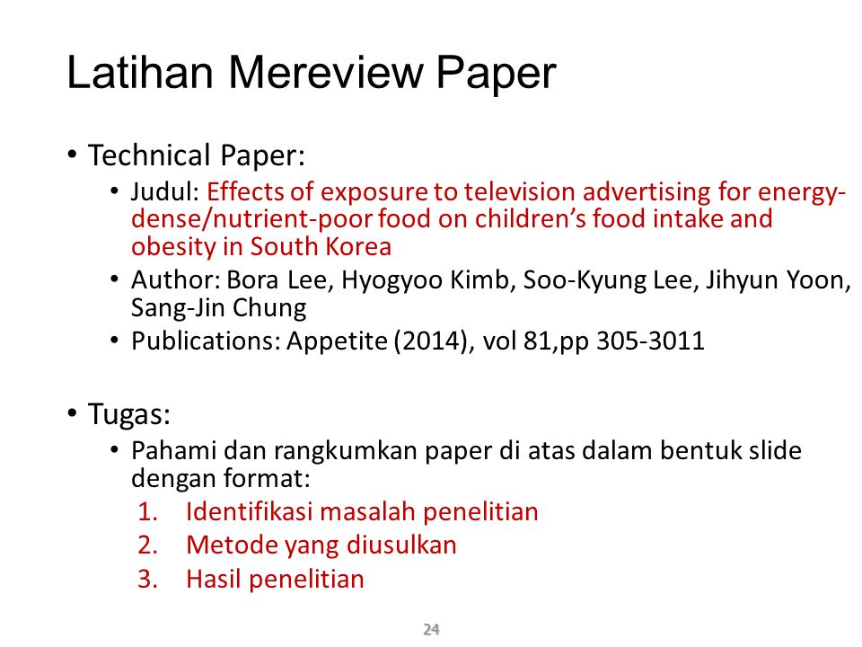 Latihan Mereview Paper Technical Paper: Judul: Effects of exposure to television advertising for energy- dense/nutrient-poor food on children's food i