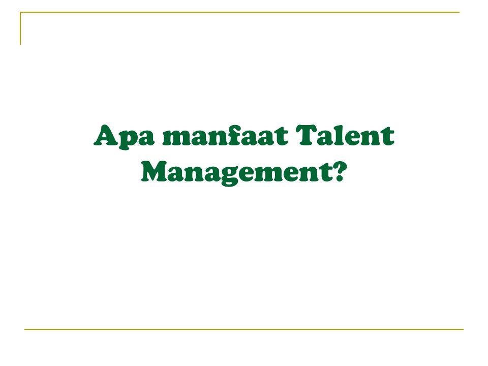 Apa manfaat Talent Management?