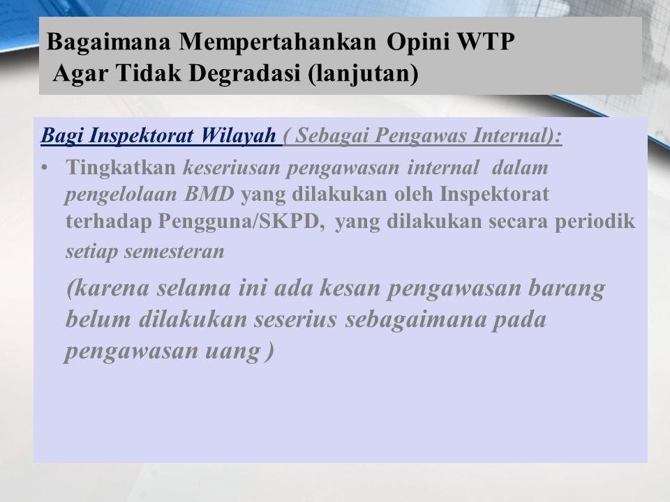 Bagaimana Mempertahankan Opini Wajar Tanpa Pengecualian (WTP) Agar Tidak Degradasi Bagi Semua Kepala SKPD (Sebagai Pengguna Barang): Adanya Komitmen d