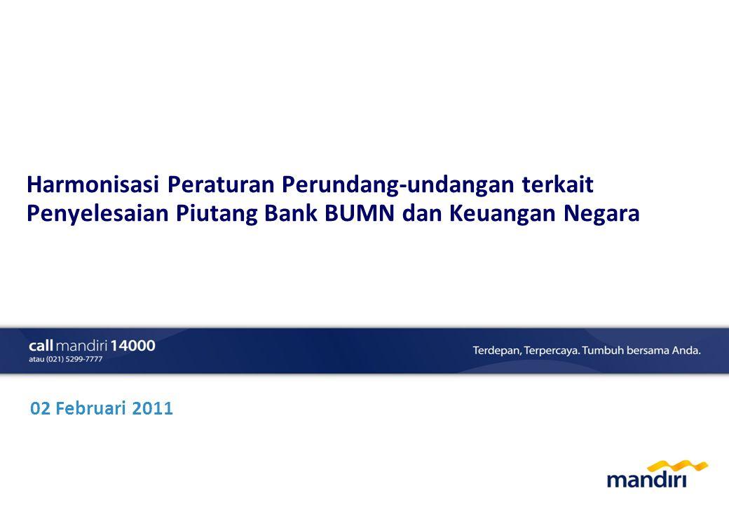 Harmonisasi Peraturan Perundang-undangan terkait Penyelesaian Piutang Bank BUMN dan Keuangan Negara 02 Februari 2011