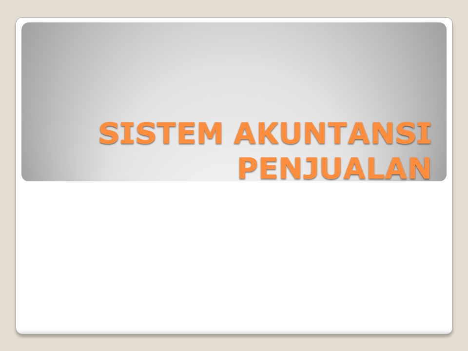 Ruang Lingkup System Informasi Penjualan adalah sub system informasi bisnis yang mencakup kumpulan procedure yang melaksanakan, mencatat, mengkalkulasi, membuat dokumen dan informasi penjualan untuk keperluan manajemen dan bagian lain yang berkepentingan, mulai dari diterimanya order penjualan sampai mencatat timbulnya Tagihan/Piutang Dagang