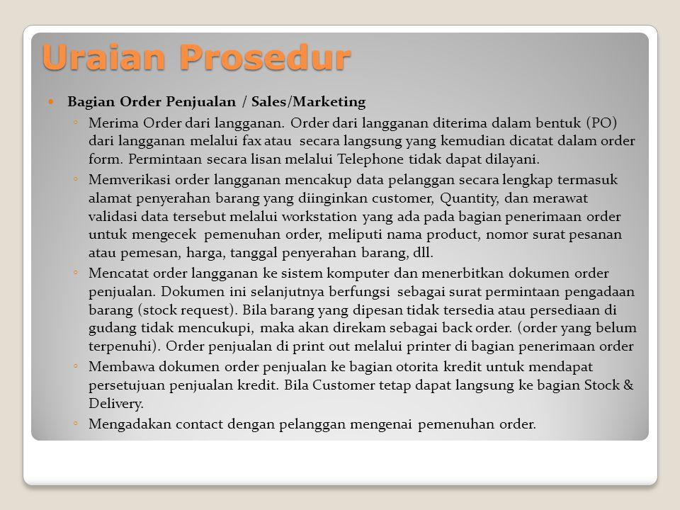 Uraian Prosedur Bagian Order Penjualan / Sales/Marketing ◦ Merima Order dari langganan.