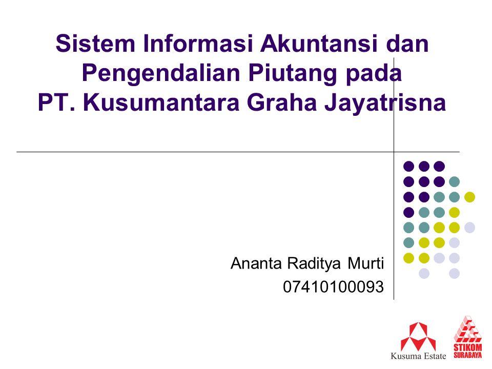 Sistem Informasi Akuntansi dan Pengendalian Piutang pada PT. Kusumantara Graha Jayatrisna Ananta Raditya Murti 07410100093