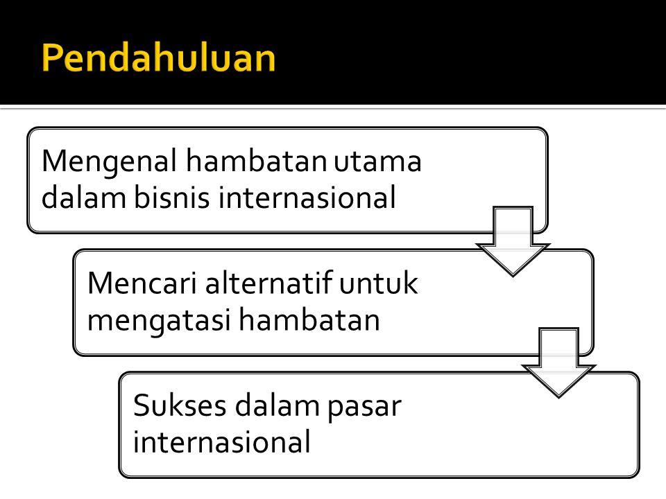 1.Hambatan Kualitas 2. Hambatan Kontinuitas 3. Hambatan Harga 4.