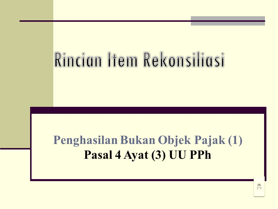 20 Penghasilan Bukan Objek Pajak (1) Pasal 4 Ayat (3) UU PPh