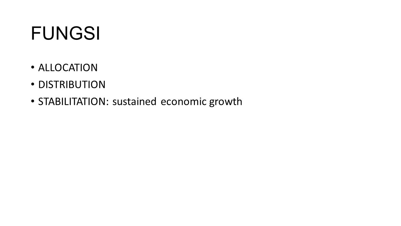 FUNGSI ALLOCATION DISTRIBUTION STABILITATION: sustained economic growth