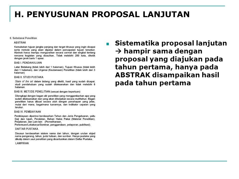 Sistematika proposal lanjutan  hampir sama dengan proposal yang diajukan pada tahun pertama, hanya pada ABSTRAK disampaikan hasil pada tahun pertama H.