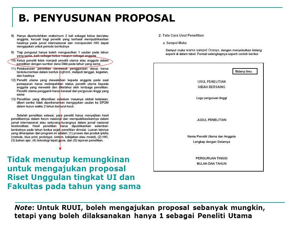 B. PENYUSUNAN PROPOSAL Tidak menutup kemungkinan untuk mengajukan proposal Riset Unggulan tingkat UI dan Fakultas pada tahun yang sama Note: Untuk RUU