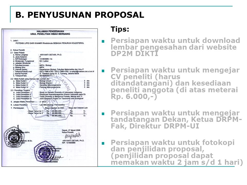 B. PENYUSUNAN PROPOSAL Persiapan waktu untuk download lembar pengesahan dari website DP2M DIKTI Persiapan waktu untuk mengejar CV peneliti (harus dita