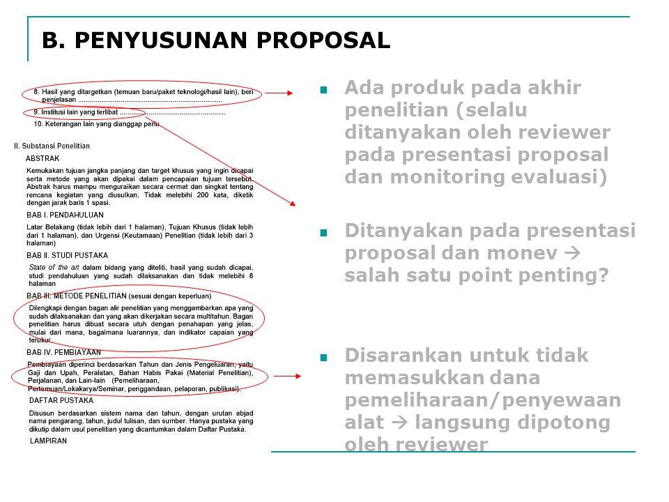 Ada produk pada akhir penelitian (selalu ditanyakan oleh reviewer pada presentasi proposal dan monitoring evaluasi) Ditanyakan pada presentasi proposal dan monev  salah satu point penting.