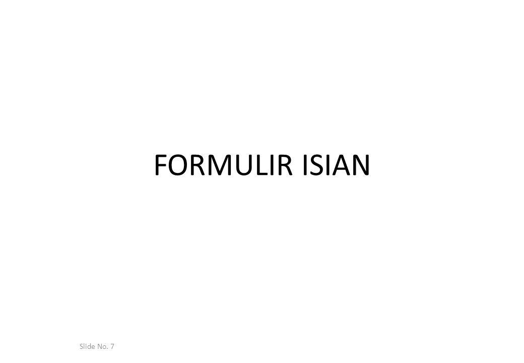 2. FORMULIR BOS 01B (PEDOMAN PENGISIAN FORMULIR SEKOLAH) FORMULIR SEKOLAH(F-SEK) Slide No. 8