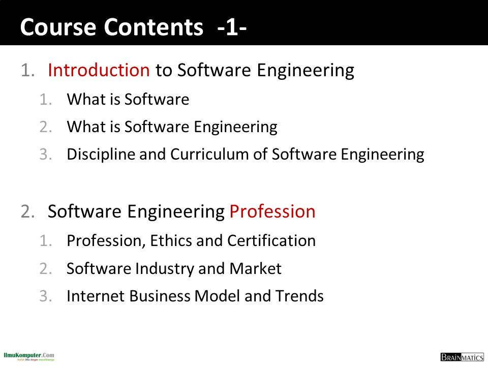 Course Contents -2- 3.Software Engineering Process 1.Software Development Life Cycle (SDLC) 2.Software Development Methodologies 3.Software Development Notation (UML) and Tools 4.Object-Oriented Paradigm 4.Software Construction 1.Software Construction Process 2.Estimating the Size of Software Project