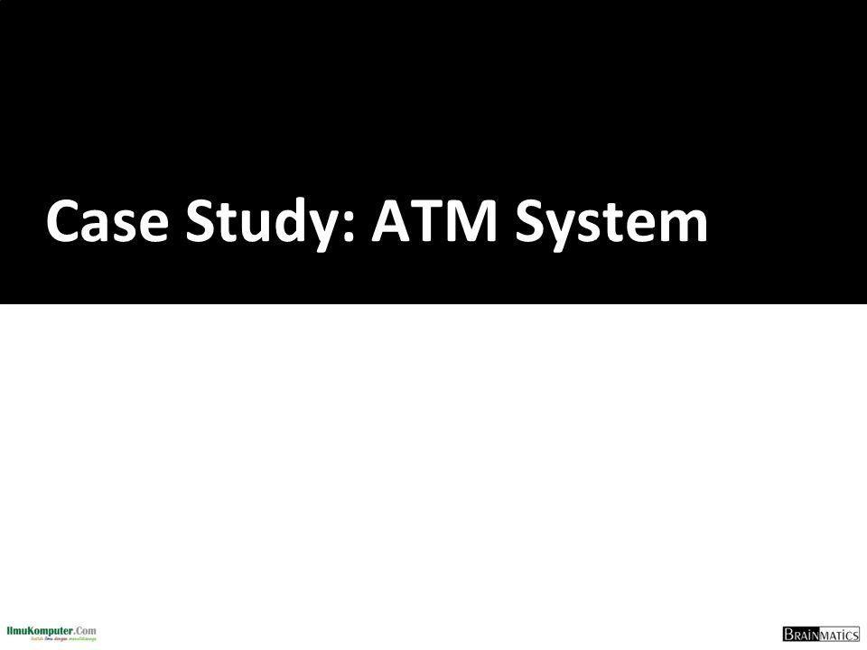 Case Study: ATM System