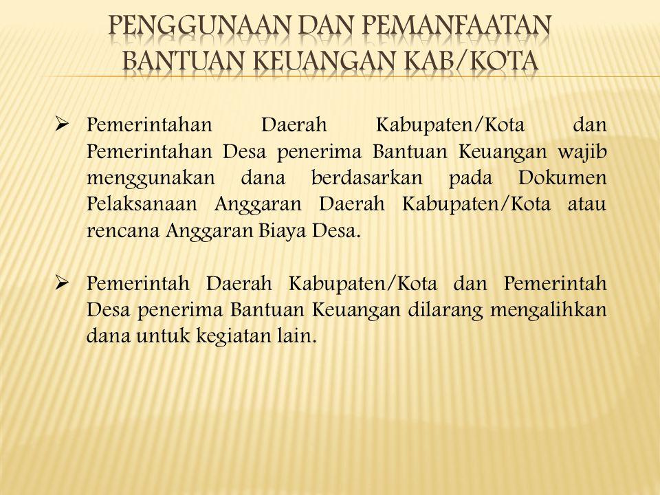  Pemerintahan Daerah Kabupaten/Kota dan Pemerintahan Desa penerima Bantuan Keuangan wajib menggunakan dana berdasarkan pada Dokumen Pelaksanaan Angga