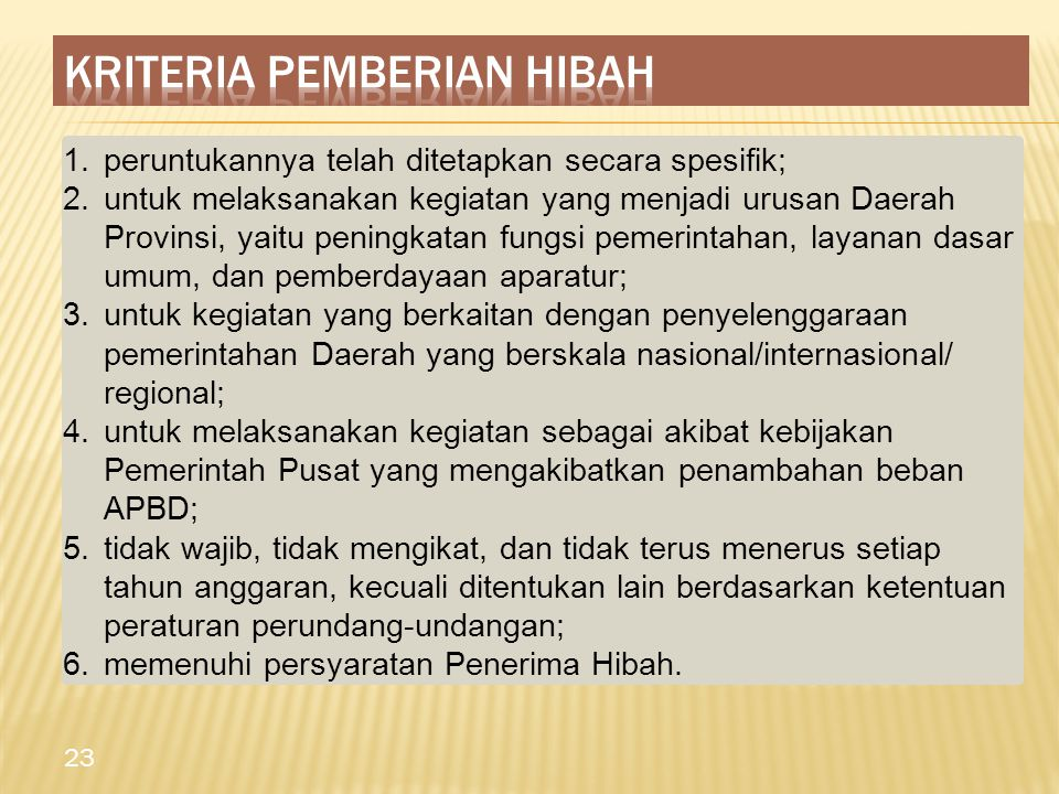 23 1.peruntukannya telah ditetapkan secara spesifik; 2.untuk melaksanakan kegiatan yang menjadi urusan Daerah Provinsi, yaitu peningkatan fungsi pemer
