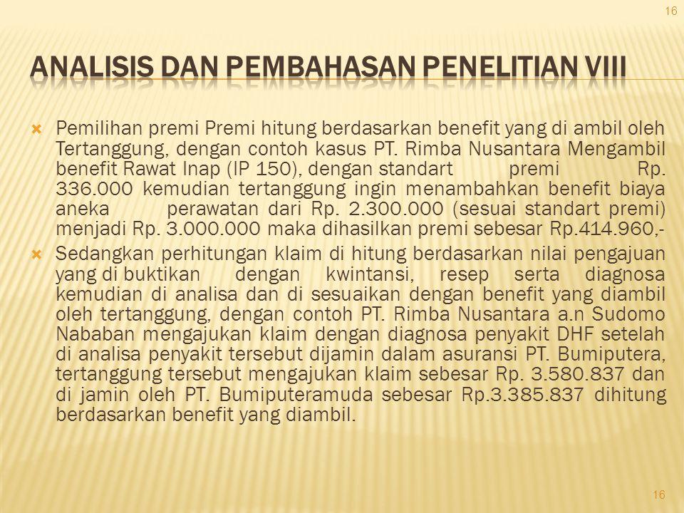  Pemilihan premi Premi hitung berdasarkan benefit yang di ambil oleh Tertanggung, dengan contoh kasus PT. Rimba Nusantara Mengambil benefit Rawat Ina