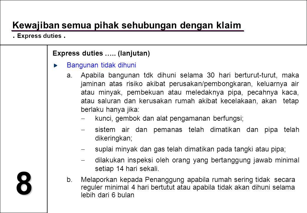 8 Kewajiban semua pihak sehubungan dengan klaim.Express duties.