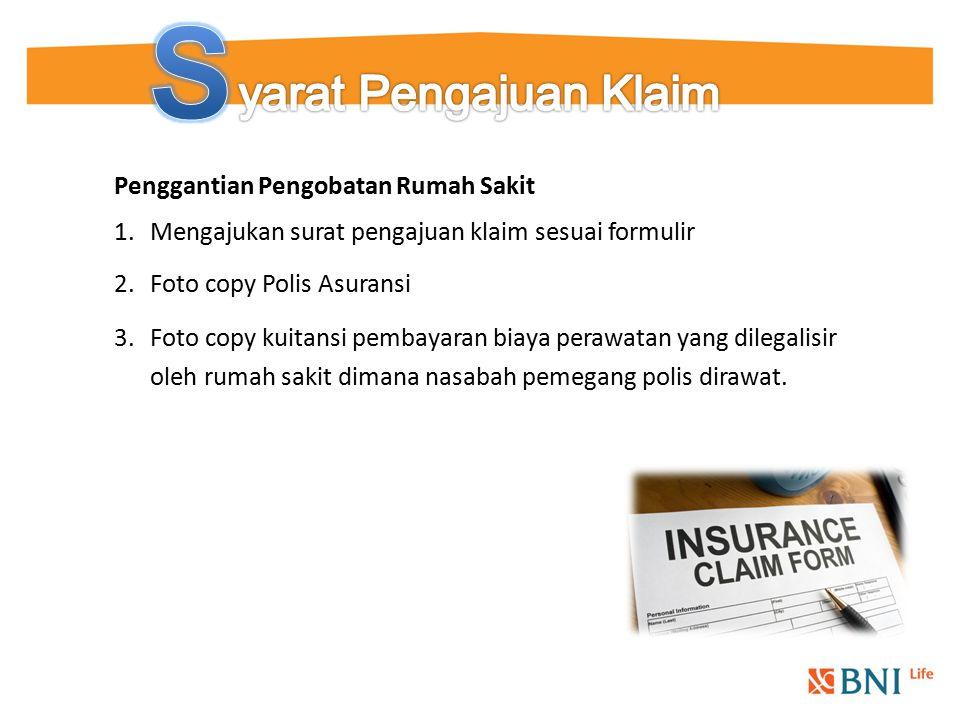1.Mengajukan surat pengajuan klaim sesuai formulir 2.Foto copy Polis Asuransi 3.Foto copy kuitansi pembayaran biaya perawatan yang dilegalisir oleh ru
