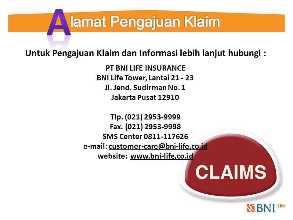 PT BNI LIFE INSURANCE BNI Life Tower, Lantai 21 - 23 Jl. Jend. Sudirman No. 1 Jakarta Pusat 12910 Tlp. (021) 2953-9999 Fax. (021) 2953-9998 SMS Center