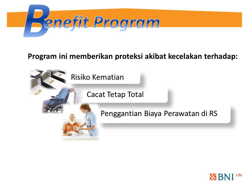 Program ini memberikan proteksi akibat kecelakan terhadap: