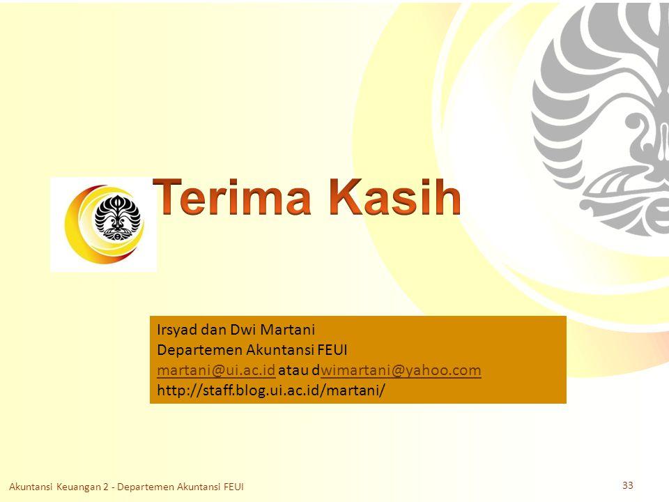 Slide OCW Universitas Indonesia Oleh : Irsyad dan Dwi Martani Departemen Akuntansi FEUI Irsyad dan Dwi Martani Departemen Akuntansi FEUI martani@ui.ac.idmartani@ui.ac.id atau dwimartani@yahoo.comwimartani@yahoo.com http://staff.blog.ui.ac.id/martani/ Akuntansi Keuangan 2 - Departemen Akuntansi FEUI 33