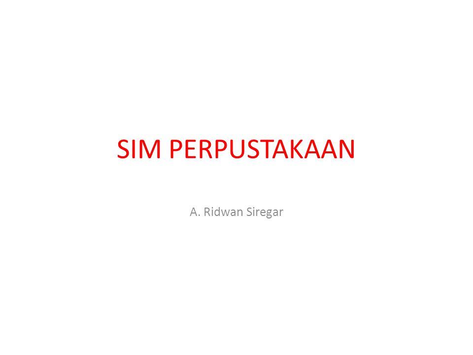 SIM PERPUSTAKAAN A. Ridwan Siregar
