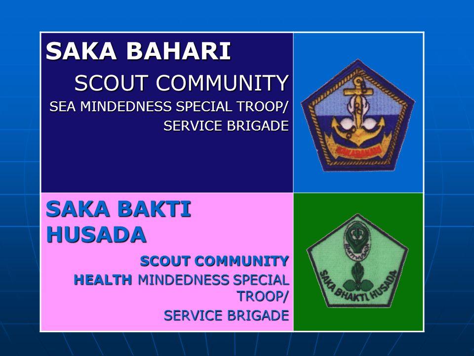 SAKA BAHARI SCOUT COMMUNITY SEA MINDEDNESS SPECIAL TROOP/ SERVICE BRIGADE SAKA BAKTI HUSADA SCOUT COMMUNITY HEALTH MINDEDNESS SPECIAL TROOP/ SERVICE BRIGADE