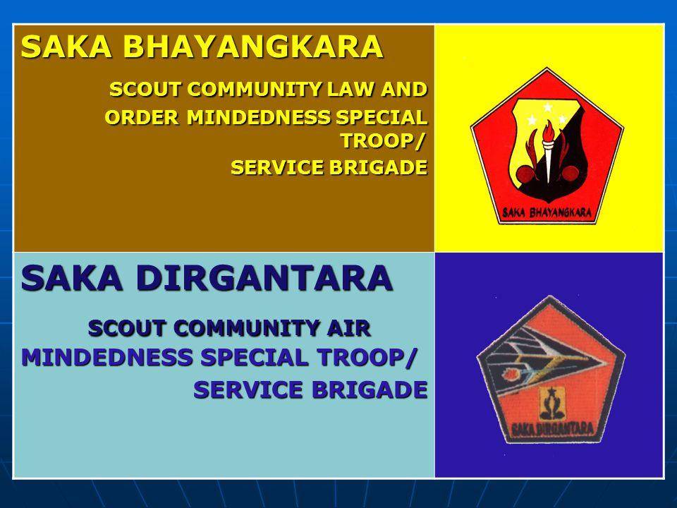 SAKA BHAYANGKARA SCOUT COMMUNITY LAW AND ORDER MINDEDNESS SPECIAL TROOP/ SERVICE BRIGADE SAKA DIRGANTARA SCOUT COMMUNITY AIR MINDEDNESS SPECIAL TROOP/ SERVICE BRIGADE