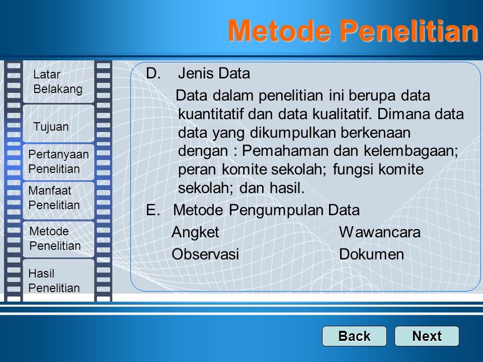 D.Jenis Data Data dalam penelitian ini berupa data kuantitatif dan data kualitatif. Dimana data data yang dikumpulkan berkenaan dengan : Pemahaman dan