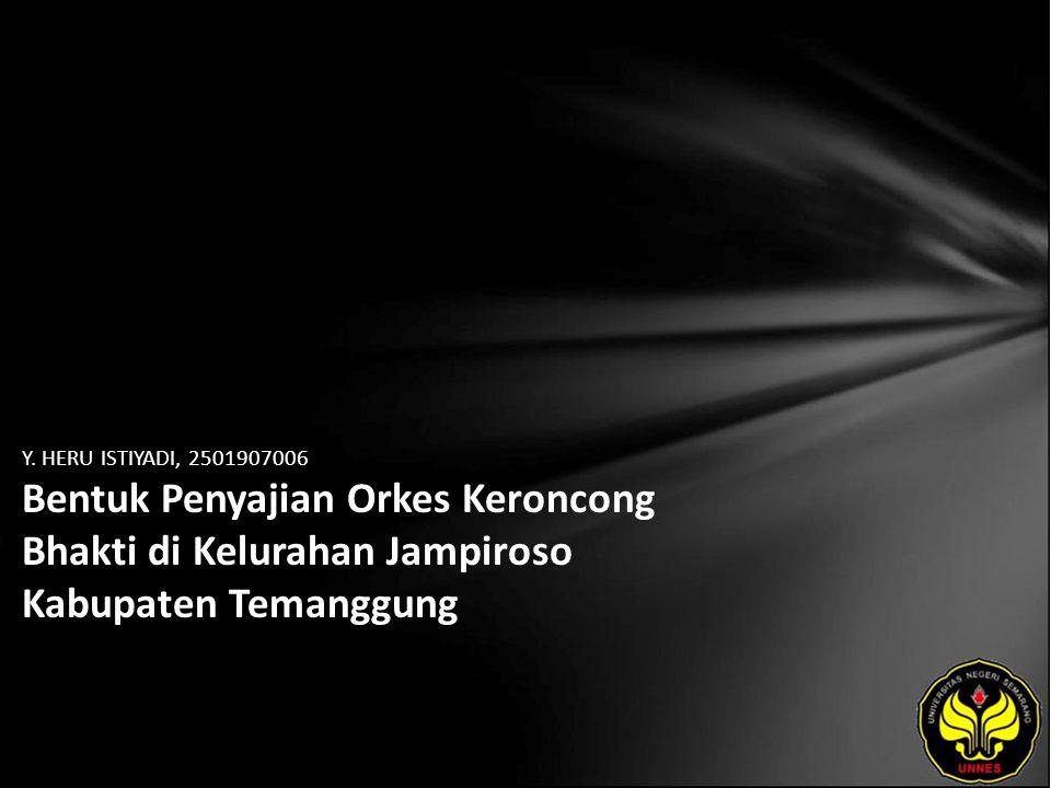 Y. HERU ISTIYADI, 2501907006 Bentuk Penyajian Orkes Keroncong Bhakti di Kelurahan Jampiroso Kabupaten Temanggung