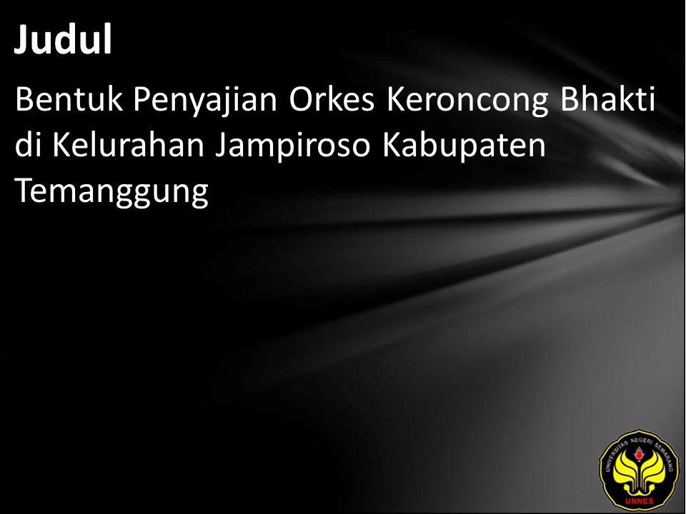 Judul Bentuk Penyajian Orkes Keroncong Bhakti di Kelurahan Jampiroso Kabupaten Temanggung