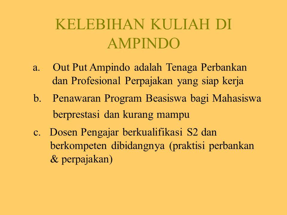 KELEBIHAN KULIAH DI AMPINDO b.Penawaran Program Beasiswa bagi Mahasiswa berprestasi dan kurang mampu a.