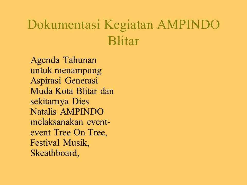Dokumentasi Kegiatan AMPINDO Blitar Agenda Tahunan untuk menampung Aspirasi Generasi Muda Kota Blitar dan sekitarnya Dies Natalis AMPINDO melaksanakan event- event Tree On Tree, Festival Musik, Skeathboard,