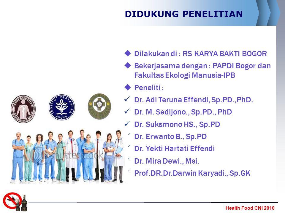 Health Food CNI 2010 DIDUKUNG PENELITIAN  Dilakukan di : RS KARYA BAKTI BOGOR  Bekerjasama dengan : PAPDI Bogor dan Fakultas Ekologi Manusia-IPB  P