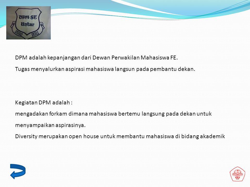 DPM adalah kepanjangan dari Dewan Perwakilan Mahasiswa FE.